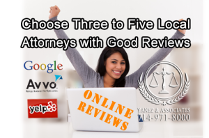 Go online and Choose Three to Five Local Attorneys with Good Reviews