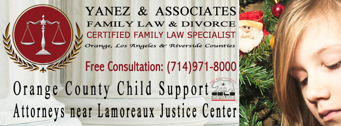 Orange County Child Support Attorneys near Lamoreaux Justice Center