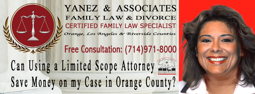 Contact us to determine if, a Limited Scope Attorney can Save you Money on your Case in Orange County?