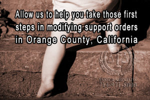 Allow us to help you take those first steps in modifying support orders in Orange County, California