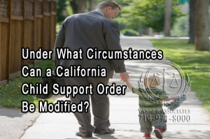 Under What Circumstances Can an OC California Child Support Order Be Modified?