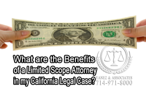 Is there Benefits of a Limited Scope Attorney in my California Legal Case?