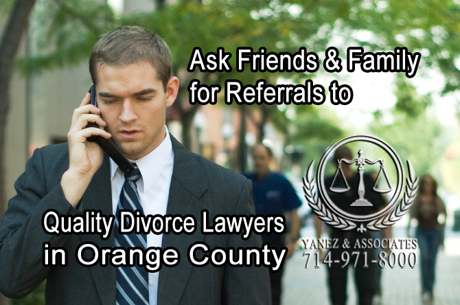 Ask Friends and Family for Referrals to Quality Divorce Lawyers in the OC
