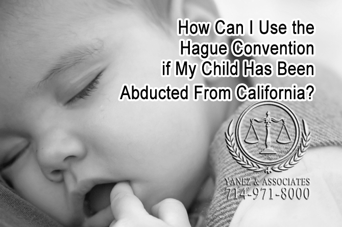 How Can I Use the Hague Convention if My Child Has Been Abducted From California?