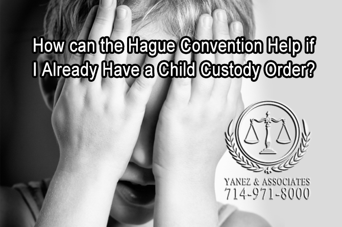How can the Hague Convention Help if I Already Have a Child Custody Order?