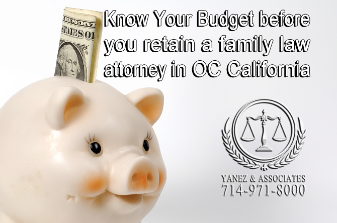Know Your Budget before you retain a family law attorney in OC