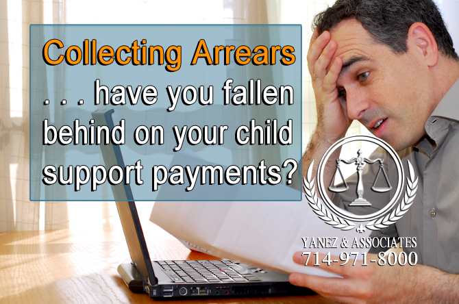 Collecting Arrears, have you fallen behind on your child support payments in OC CA