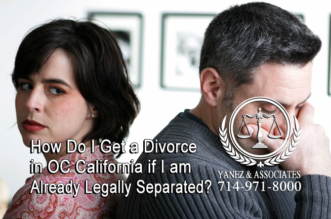 How Do I Get a Divorce  in OC California if I am Already Legally Separated?