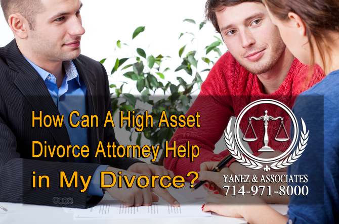 How Can A High Asset Divorce Attorney Help in My Divorce?