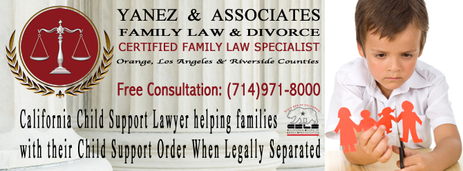 California Child Support Lawyer helping families with their Child Support Order When Legally Separated
