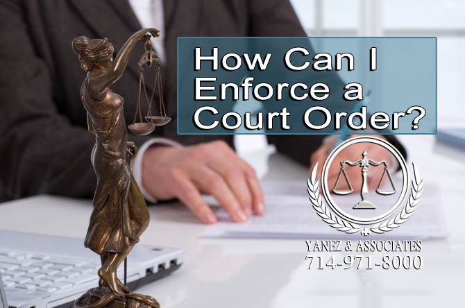 How Can I Enforce a Court Order in Irvine California?