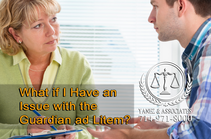 What if I Have an Issue with the Guardian ad Litem?