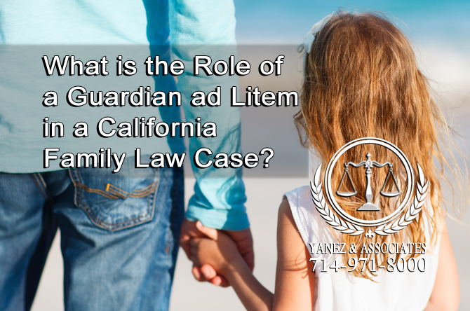 What is the Role of a Guardian ad Litem in a California Family Law Case?
