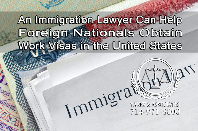 An Immigration Lawyer Can Help Foreign Nationals Obtain Work Visas in the United States