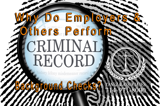 Why Do Employers and Others Perform Criminal Record Background Checks in Orange County California