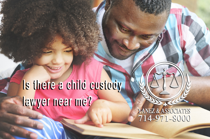 Is there a child custody lawyer near me in Anaheim orange county